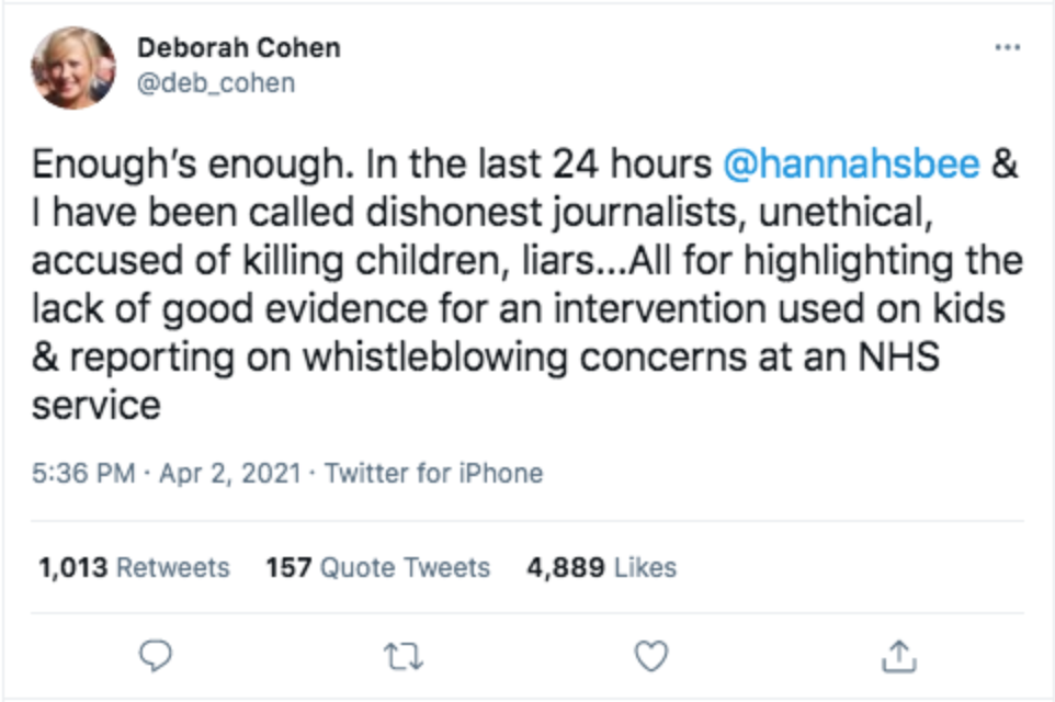 """""""Enough's enough. In the last 24 hours  @hannahsbee  & I have been called dishonest journalists, unethical, accused of killing children, liars...All for highlighting the lack of good evidence for an intervention used on kids & reporting on whistleblowing concerns at an NHS service"""" Deb Cohen"""